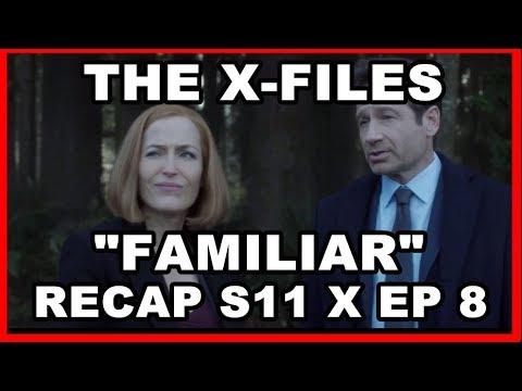 """THE X-FILES RECAP: S11 EP 8 """"FAMILIAR"""""""