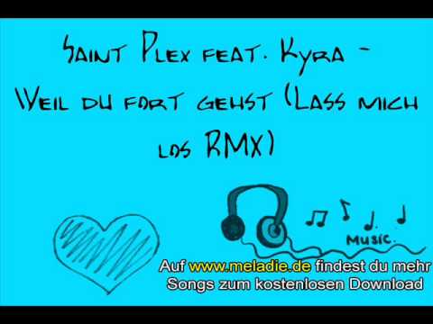 Saint Plex feat. Kyra - Weil du fort gehst (Lass mich los RMX) Thumb