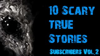 Nonton  Subscribers  10 Scary True Horror Stories To Keep You Up At Night  Vol 2  Film Subtitle Indonesia Streaming Movie Download