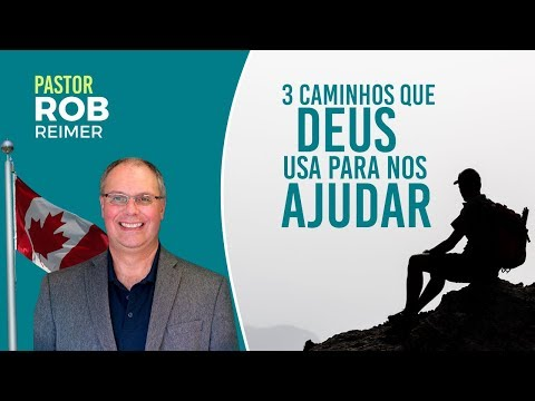 3 Caminhos que Deus usa para nos ajudar - Pr. Rob