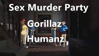 Sex Murder Party Gorillaz sub esp-ingl