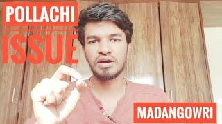 Pollachi Issue | Tamil | Madan Gowri | MG | Case | News