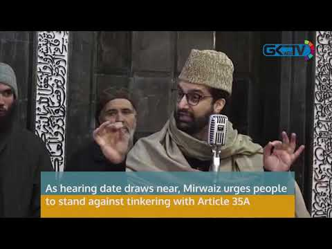 Mirwaiz urges people to stand against tinkering with Article 35A