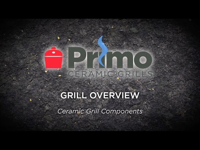 Primo University: CL01 Primo Ceramic Grill Overview