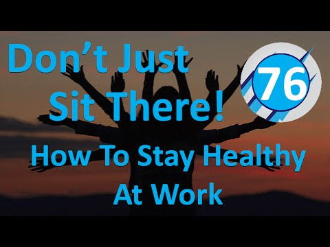 76: Don't Just Sit There! How To Stay Healthy At Work (Peggy Kinst)