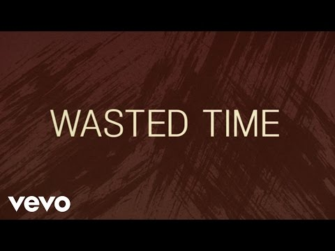Wasted Time Lyric Video