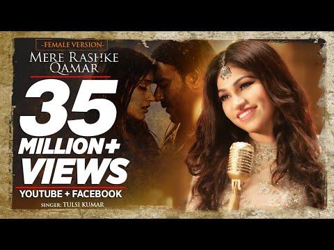 Video Tulsi Kumar: Mere Rashke Qamar (Female Version) Baadshaho | Ajay Devgn & Ileana D'Cruz download in MP3, 3GP, MP4, WEBM, AVI, FLV January 2017