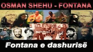 Osman Shehu - Fontana - Fontana E Dashurise