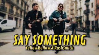 Justin Timberlake - Say Something (COVER) | YellowMellow ft. Rush Smith