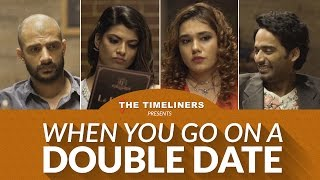 Video When You Go On A Double Date | The Timeliners MP3, 3GP, MP4, WEBM, AVI, FLV Januari 2018