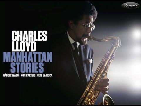 Charles Lloyd – Manhattan Stories Mini-Documentary online metal music video by CHARLES LLOYD
