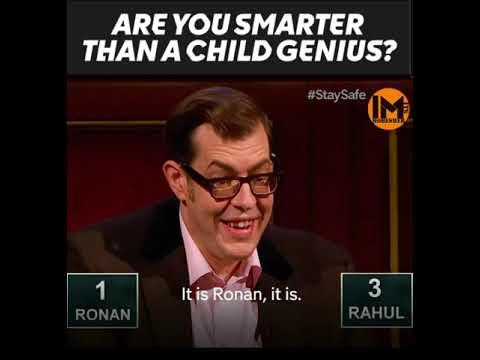 CHILD GENIUS (RAHUL VS RONAN)