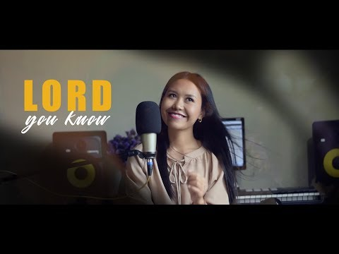 LORD YOU KNOW  | RIANA NEL | ( cover) AJON MARENMAI | 2018
