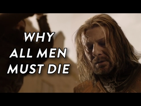 Game of Thrones Why All Men Must Die