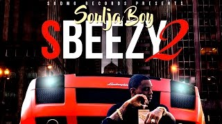 *New SBeezy 2 Mixtape* Soulja Boy • Let's Go