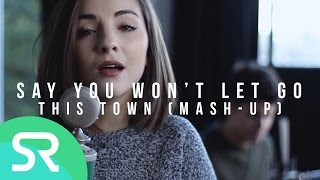 Say You Won't Let Go // This Town