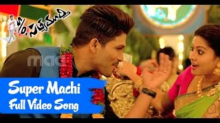 Super Machi Full Song : S/o Satyamurthy Full Video Song - Allu Arjun, Upendra, Sneha