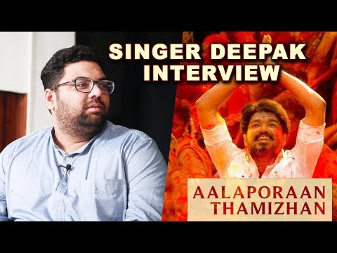 Jilla To Mersal ? Alaporan Thamizhan Singer Deepak Performs Live : Singer Deepak Exclusive Interview