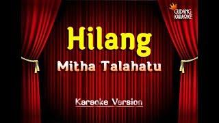 Mitha Talahatu - Hilang Karaoke