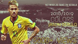 Neymar Jr   Skills   Jason Derulo Colours   2018