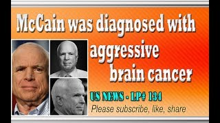 "McCain was diagnosed with aggressive brain cancer - LP 134Please Subscribe  : https://goo.gl/cFYlJ7News of McCain's cancer diagnosis made many politicians around the world concerned.According to information, John McCain's unique brain cancer pattern has a low survival rate. Even this disease is widely speculated to be aggressive brain cancer, and has taken the lives of prominent politicians in the United States as well as in the world before.But McCain's friends and colleagues have praised the brave spirit of McCain, a veteran US Navy veteran.Former Representative John Dingell tweeted after hearing of the senator's diagnosis. ""Sharp as hell and tougher than a $2 steak. I look forward to catching up with him soon.""President Trump, former presidents Barack Obama, Bill Clinton and George H.W. Bush, members of Congress and other Washington officials put aside bickering and partisan gridlock to rally behind Arizona Senator John McCain.President Trump said that Melania and I send our thoughts and prayers to Senator McCain, Cindy, and their entire family. Get well soon.In fact, the news of McCain's diagnosis has sparked a wave of support messages from across the political sphere.Let's pray together to Senator McCain. Wish him good luck and be able to recover his health.More info about John McCain:John Sidney McCain III was born August 29, 1936. He is an American politician who currently serves as the senior United States Senator from Arizona, in that office since 1987. He was the Republican nominee in the 2008 presidential election.McCain took part in the Presidential nomination race in 2000, but he lost a heated primary season contest to George W. Bush of Texas. He won the nomination in 2008 after returning from early reversals, but was defeated by Barack Obama in the general election, losing in the electoral margin of 365-173 and 53-46% In the popular vote.He subsequently adopted more orthodox conservative stances and attitudes and largely opposed actions of the Obama administration, especially in regard to foreign policy matters. ...ThanksPlease subscribe, like,shareLucy protopnail channel – Part : World News - US NewsMy blog : https://lphotnews.blogspot.com/"
