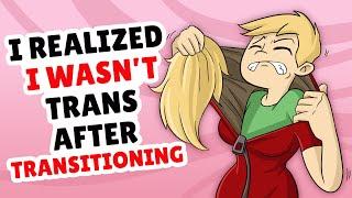 Video I Realised I Wasn't Trans After Transitioning MP3, 3GP, MP4, WEBM, AVI, FLV Agustus 2019