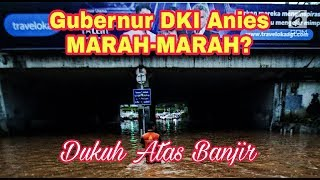 Video Gubernur Anies MARAH-MARAH???  underpass Dukuh Atas Banjir MP3, 3GP, MP4, WEBM, AVI, FLV Januari 2019