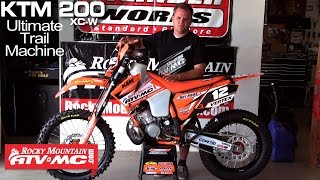 1. KTM 200 XC-W Building The Ultimate Transitional Trail Machine