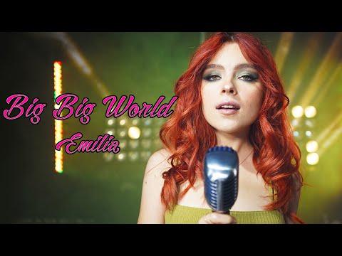 Emilia - Big Big World; by Andreea Munteanu