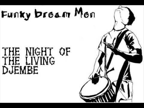 Funky Dream Men – The Night of The Living Djembe