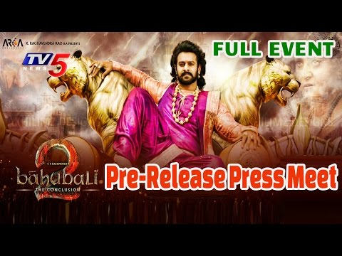 """Baahubali – The Conclusion"" Pre-Release Press Meet – LIVE"