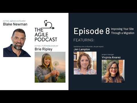 The Agile Podcast | Episode 8: Improving Your Site through a Migration