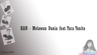 RAN   Melawan Dunia feat Yura Yunita Video (Lirik/Lyric)