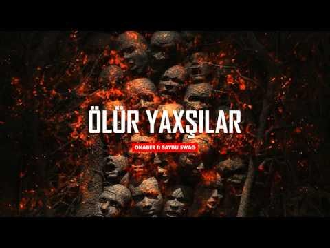 Okaber ft. Saybu Swag - Ölür Yaxşılar