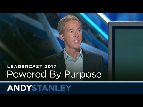 Leadercast 2017: Powered By Purpose // Andy Stanley