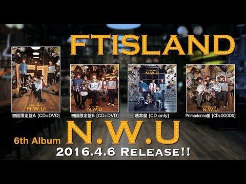 FTISLAND「N.W.U(初回限定盤A)」スポット映像