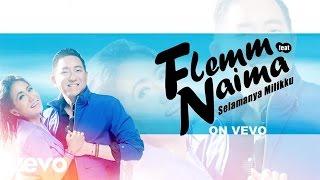 Flemm - Selamanya Milikku ft. Naima