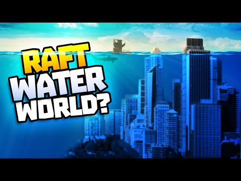 THE WORLD IS UNDER WATER! - Raft Update! - Raft Steam Release Gameplay