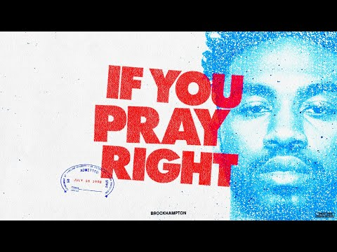 If You Pray Right - BROCKHAMPTON