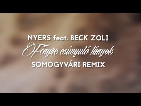 Nyers feat. Beck Zoli - Fényre csúnyuló lányok (Somogyvári remix)