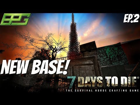 EP.2 GOOD BASE LOCATION! 7 Days To Die Alpha 16!