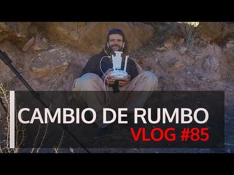Cambio de rumbo vlog 85