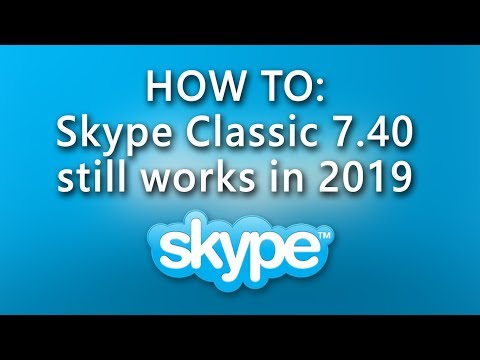 install Skype Classic 7.40 - no updates anymore - still working in 2019