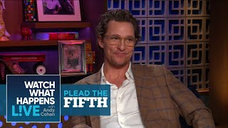 Did Matthew McConaughey Date Janet Jackson? | Plead The Fifth | WWHL
