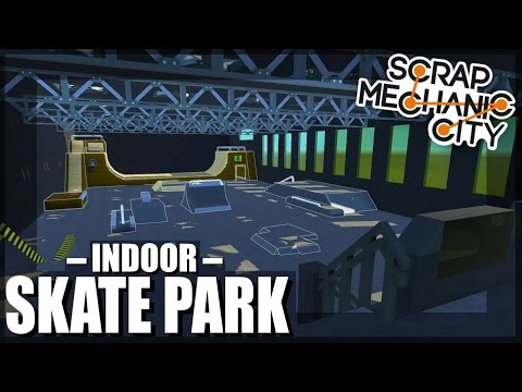 Scrap Mechanic City - Episode 17 - Indoor Skate Park and VW Van (World Download)