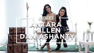 Video #KTALK3 - ANTARA MILLEN & ASHANTY MP3, 3GP, MP4, WEBM, AVI, FLV Desember 2018