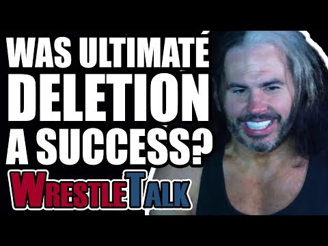 Was WWE's Ultimate Deletion A Success? | WrestleTalk Opinion