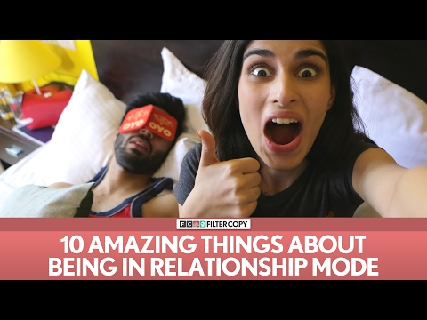 FilterCopy   10 Amazing Things About Being In A Relationship   Ft. Naman, Aisha