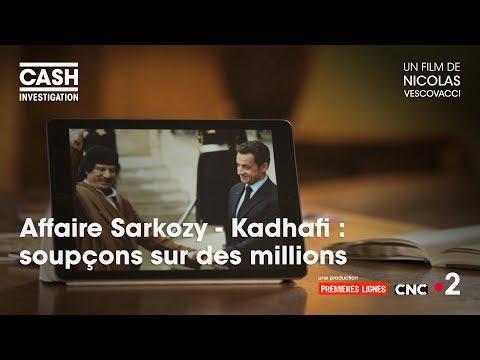 Cash investigation - Affaire Sarkozy/Kadhafi : Soupçons sur des millions (Intégrale)
