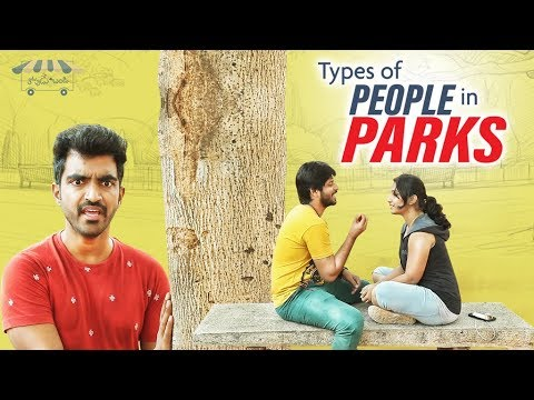 Types Of People In Parks || 2018 Latest Telugu Comedy Video || Thopudu Bandi